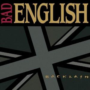 Backlash – Bad English