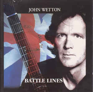 Battle Lines – John Wetton