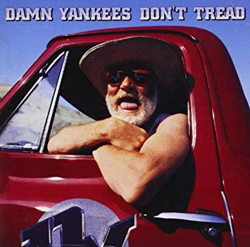 Don't Tread – Damn Yankees