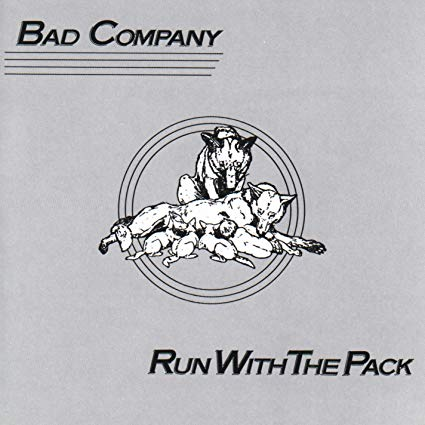 Run with the Pack – Bad Company