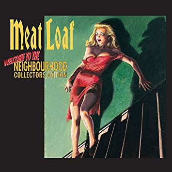 Welcome to the Neighborhood – Meat Loaf